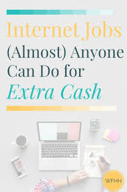 17 best ideas about need cash need cash fast need internet jobs almost anyone can do for extra cash