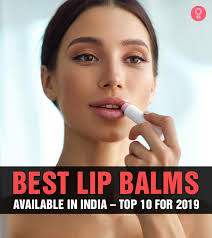 best lip balms available in india top