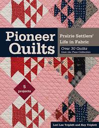 Pioneer Quilts: Prairie Settlers' Life in Fabric * Over 30 Quilts ... & Pioneer Quilts Adamdwight.com