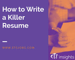 How To Write A Killer Resume Ets Staffing Agency