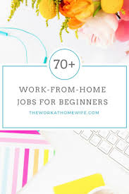 Stay At Home Jobs For Beginners Where To Start When You Re