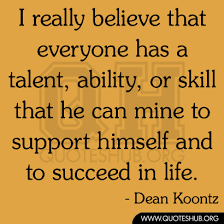 I really believe that everyone has a talent | Quotes Hub