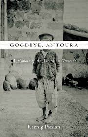 goodbye antoura a memoir of the n genocide karnig panian