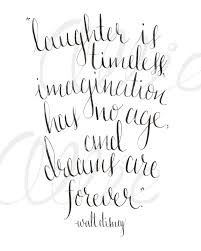 Walt Disney Quote Laughter Is Timeless Imagination Has No Age And Dreams Are Forever Art Print Calligraphy Typography