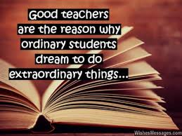 Quotes For Teachers From Students Enchanting Good Teachers Are The Reason Why Ordinary Students Dream To Do