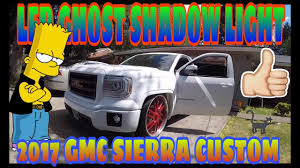 Chevy Shadow Lights Led Ghost Shadow Light Installation 2017 Gmc Sierra