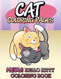 Kitty cat is a favorite animal to a lot of kids. Cat Coloring Pages Meow Hello Kitty Coloring Book Publishing Llc Speedy 9781634285452 Amazon Com Books
