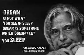 Dream And Sleep Quotes Best Of Dream Is Not What You See In Sleep Dream Is Something Which Don't
