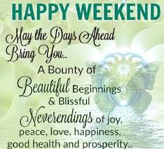 Happy Weekend Message Quotes And Sishes Yencomgh