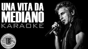 UNA VITA DA MEDIANO (karaoke)