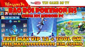 Game Mobile Private| Bảo Bối Pokemon H5 Tool GM Free Max VIP 12 Max Kim  Cương Android IOS