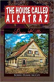 The House Called Alcatraz: Love Kills: McCoy, Bobbie Duane: 9781493121120:  Amazon.com: Books