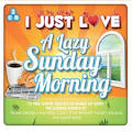 I Just Love a Lazy Sunday Morning