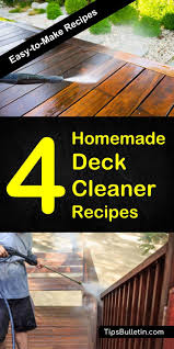 find out how to clean your deck and outdoor area with 4 homemade deck cleaner recipes