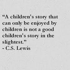 Quotes From Children's Books Best CS Lewis Quote About Children's Books Awesome Quotes About Life