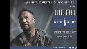 The King Eddy - Alberta Country Music Series: Duane Steele | Facebook