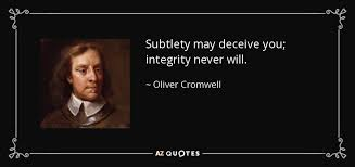 oliver cromwell quote subtlety deceive you integrity never will subtlety deceive you integrity never will oliver cromwell