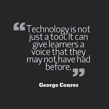 Technology Is Not Just A Tool It Can Give Learners A Voice That Awesome Quotes On Technology