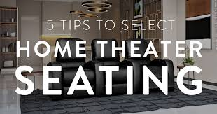 5 Tips To Select The Best Home Theater Seating Theater
