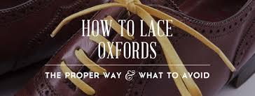 Shoelace Width Chart How To Lace Oxfords Mens Dress Shoes Gentlemans Gazette