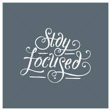 Stay Focused Quotes