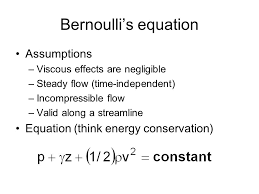 3 bernoulli s equation assumptions viscous effects are negligible steady flow time independent incompressible flow valid along a streamline equation