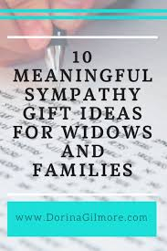 10 meaningful sympathy gift ideas for widows and families dorina lazo gilmore