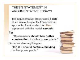 argumentative essay what is an argumentative essay an  thesis statement in argumentative essays the argumentative thesis takes a side of an issue frequently