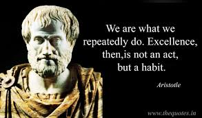 Aristotle Excellence Quote Magnificent We Are What We Repeatedly Do Excellence Then Is Not An Act But A
