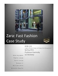 case study zara fast fashion  case study zara fast fashion