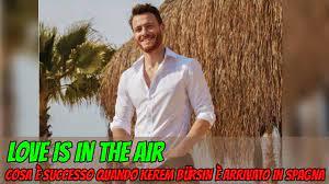 Love is in the air: Kerem Bursin e Hande Ercel, inizio della convivenza. -  YouTube