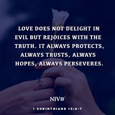 Bible Love Quotes Amazing Scripture About The Character Of Love It Does Not Delight In Evil