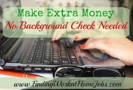 Make Extra Money No Background Check Needed