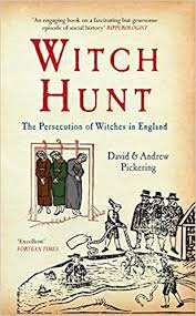 Witch Hunt: The Persecution of Witches in England: Pickering, David,  Pickering, Andrew: 9781445608617: Amazon.com: Books