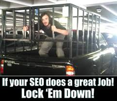 seo memes search engine optimization meme aaron alexander if your seo does a good job lock