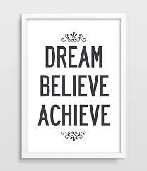 Dream It Believe It Achieve It Quotes Best of Typographic Dream Believe Achieve Inspirational Quote Motivational