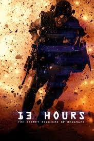 13 Hours : The Secret Soldiers of Benghazi 2016