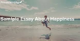 essay happiness  essay happiness