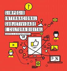 I Simp sio Internacional Subjetividade e Cultura Digital corpo e.