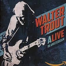 <b>Walter Trout</b> - Alive In Amsterdam - Amazon.com Music