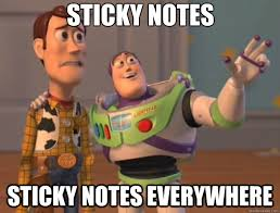 Sticky Notes sticky notes everywhere - Toy Story - quickmeme via Relatably.com