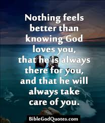 God Loves You Quotes Beauteous Nothing Feels Better Than Knowing God Loves You A CHRISTIAN PILGRIMAGE