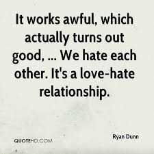Quotes Works Ryan Dunn Quotes Quotehd