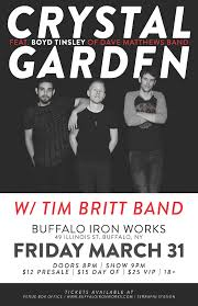 we are beyond thrilled to announce that we are opening for crystal garden featuring boyd tinsley from the dave matthews band on march 31st at buffalo iron