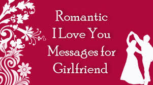 I Love You Messages For Girlfriend Romantic Love Messages For Inspiration Inspirational Love Messages For Girlfriend