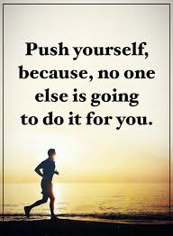 Words Quotes Cool Positive Words Of Encouragement Push Yourself No One Else