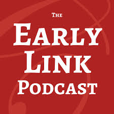 The Early Link Podcast