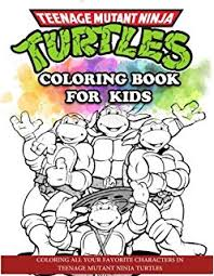 age mutant ninja turtles coloring book for kids coloring all your favorite characters in age
