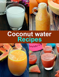indian coconut water recipes