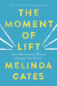 The Moment of Lift: How Empowering Women Changes the World: Amazon.de: Gates,  Melinda: Fremdsprachige Bücher